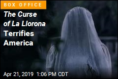 Filmgoers Don't Fear The Curse of La Llorona