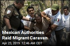 Mexican Authorities Raid Migrant Caravan