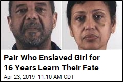 Pair Who Enslaved Girl for 16 Years Learn Their Fate