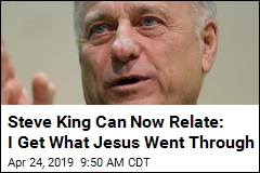 Steve King Can Now Relate: I Get What Jesus Went Through