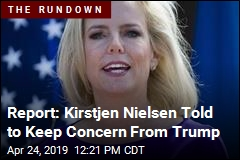 Report: Kirstjen Nielsen Told to Keep Concern From Trump