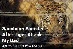 Sanctuary Founder After Tiger Attack: My Bad