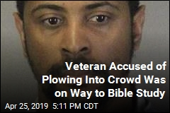 Veteran Accused of Plowing Into Crowd Was on Way to Bible Study
