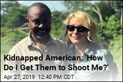 Kidnapped American: 'How Do I Get Them to Shoot Me?'