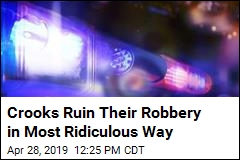 Crooks Ruin Their Robbery in Most Ridiculous Way