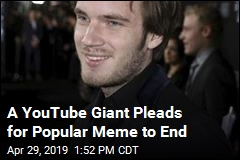 A YouTube Giant Pleads for Popular Meme to End