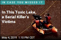 In This Toxic Lake, a Serial Killer's Victims