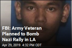 FBI: Army Veteran Planned to Bomb Nazi Rally in LA