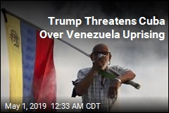 Trump Threatens Cuba Over Venezuela Uprising