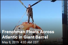 Frenchman Floats Across Atlantic in Giant Barrel