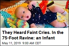 They Heard Faint Cries. In the 75-Foot Ravine: an Infant