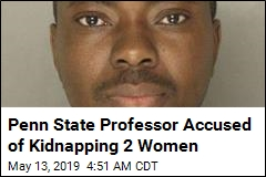 Penn State Professor Accused of Kidnapping 2 Women