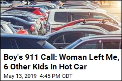 Boy's 911 Call: Woman Left Me, 6 Other Kids in Hot Car