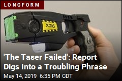 'The Taser Failed': Report Digs Into a Troubling Phrase
