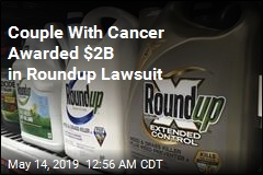 Couple Awarded $2B in Latest Roundup Lawsuit