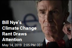 Bill Nye's Climate Change Rant Draws Attention