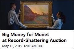 Big Money for Monet at Record-Shattering Auction