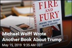 Michael Wolff's Trump Sequel Is Coming—Soon