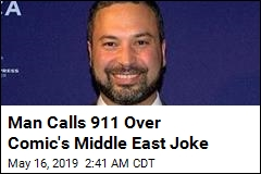 Man Calls 911 Over Comic's Middle East Joke