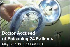 Doctor Accused of Poisoning 24 Patients