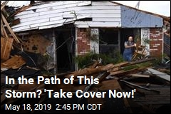 In the Path of This Storm? 'Take Cover Now!'