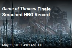 Game of Thrones Finale Smashed HBO Record