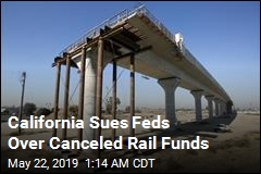 California Sues Feds Over Cancelled Rail Funds