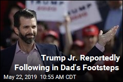 Trump Jr. Reportedly Following in Dad's Footsteps