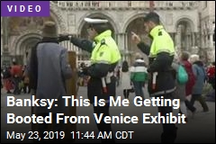Banksy: This Is Me Getting Booted From Venice Exhibit