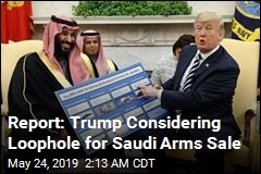 Report: Trump Considering Loophole for Saudi Arms Sale