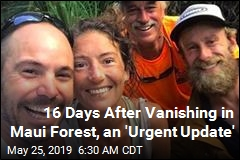 16 Days After Vanishing in Maui Forest, an 'Urgent Update'