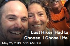 Lost Hiker 'Had to Choose. I Chose Life'