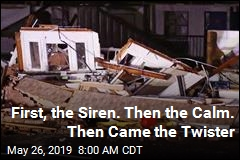 First, the Siren. Then the Calm. Then Came the Twister