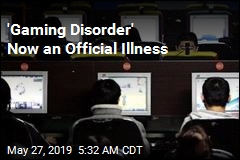 'Gaming Disorder' Now an Official Illness