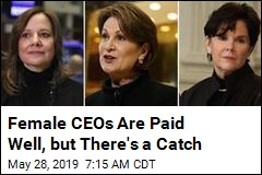 Female CEOs Are Well Paid, Still Few and Far Between