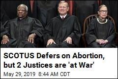 SCOTUS Defers on Abortion, but 2 Justices are 'at War'