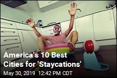 America's 10 Best Cities for 'Staycations'