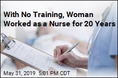 With No Training, Woman Worked as a Nurse for 20 Years