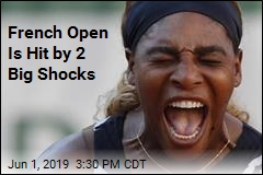 French Open Is Hit by 2 Big Shocks