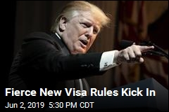 Fierce New Visa Rules Kick In