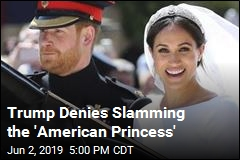 Trump Denies Slamming the 'American Princess'