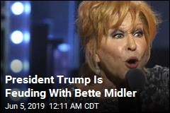 President Trump Is Feuding With Bette Midler