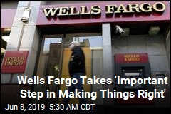 Wells Fargo Takes 'Important Step in Making Things Right'