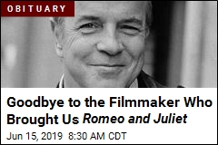 Goodbye to the Filmmaker Who Brought Us Romeo and Juliet