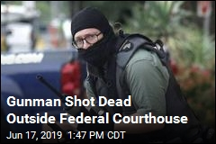 Gunman Opens Fire Outside Federal Courthouse
