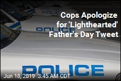 Police Apologize for 'Lighthearted' Father's Day Tweet