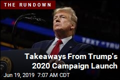 Takeaways From Trump's 2020 Campaign Launch