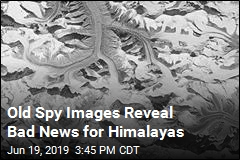 Old Spy Images Reveal Bad News for Himalayas