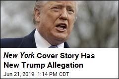 New York Cover Story Has New Trump Allegation