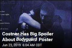 Costner on Iconic Bodyguard Poster: That Wasn't Whitney